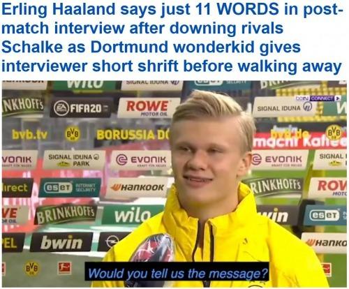Erline Haaland is not programmed for interviews