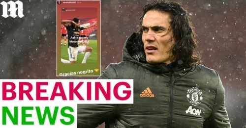 Man Utd striker Edinson Cavani handed three-match BAN by the FA for gracias negrito social media post