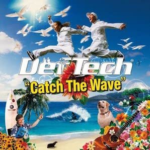 DEF TECH「CATCH THE WAVE」