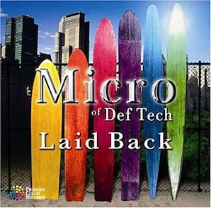 MICRO OF DEF TECH「LAID BACK」